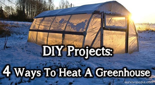 Diy Projects 4 Ways To Heat A Greenhouse The Survival